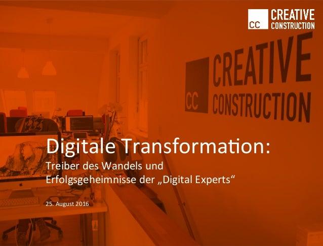 """DigitaleTransforma0on: TreiberdesWandelsund Erfolgsgeheimnisseder""""DigitalExperts""""  25.August2016"""