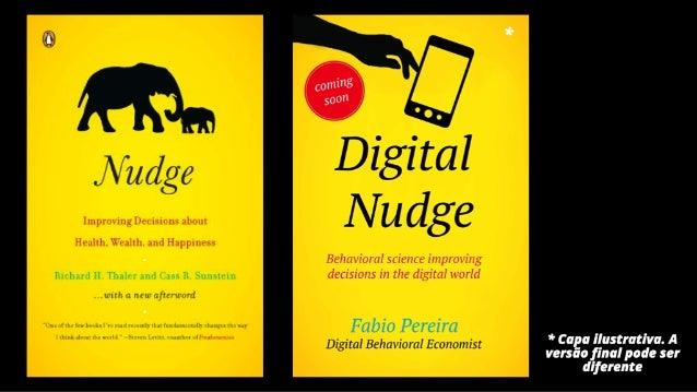 #DigitalNudge - Tendências entre Psicologia Cognitiva, Behavioral Economics e Transformação Digital