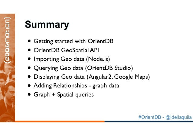Geospatial Graphs made easy with OrientDB - Codemotion Warsaw 2016 Slide 3