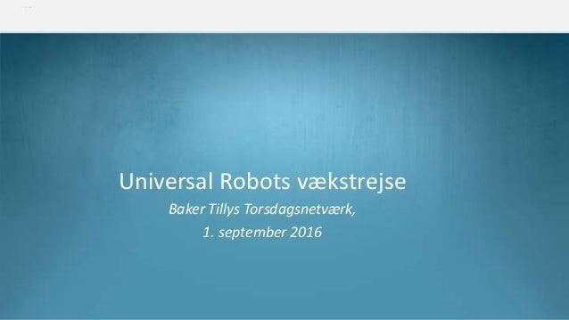 Universal Robots vækstrejse Baker Tillys Torsdagsnetværk, 1. september 2016