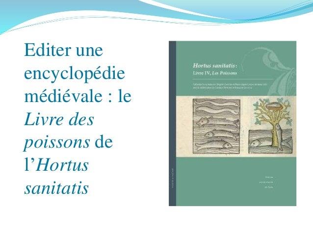 Editer une encyclopédie médiévale : le Livre des poissons de l'Hortus sanitatis