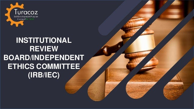 INSTITUTIONAL REVIEW BOARD/INDEPENDENT ETHICS COMMITTEE (IRB/IEC)