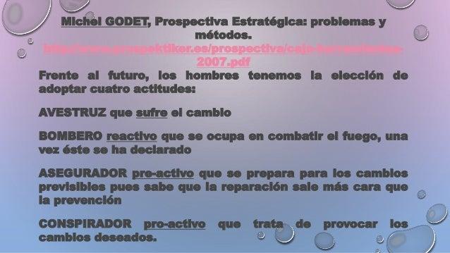 Michel GODET, Prospectiva Estratégica: problemas y métodos. http://www.prospektiker.es/prospectiva/caja-herramientas- 2007...