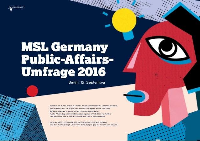 |Kunde/Präsentationstitel | Ort, Datum MSL Germany Public-Affairs- Umfrage 2016 Bereits zum 15. Mal haben wir Public-Affa...