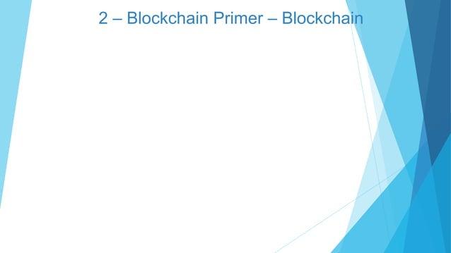 2 – Blockchain Primer – Blockchain