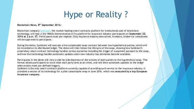Hype or Reality ? Blockchain News, 8th September 2016: Blockchain company Symbiont, the market-leading smart contracts pla...