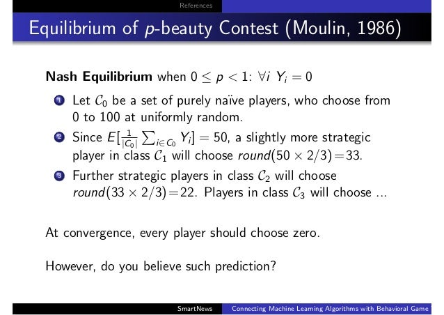 References Equilibrium of p-beauty Contest (Moulin, 1986) Nash Equilibrium when 0 ≤ p < 1: ∀i Yi = 0 1 Let C0 be a set of ...