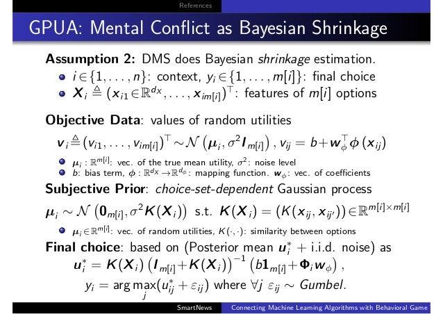 References GPUA: Mental Conflict as Bayesian Shrinkage Assumption 2: DMS does Bayesian shrinkage estimation. i ∈{1, . . . ,...