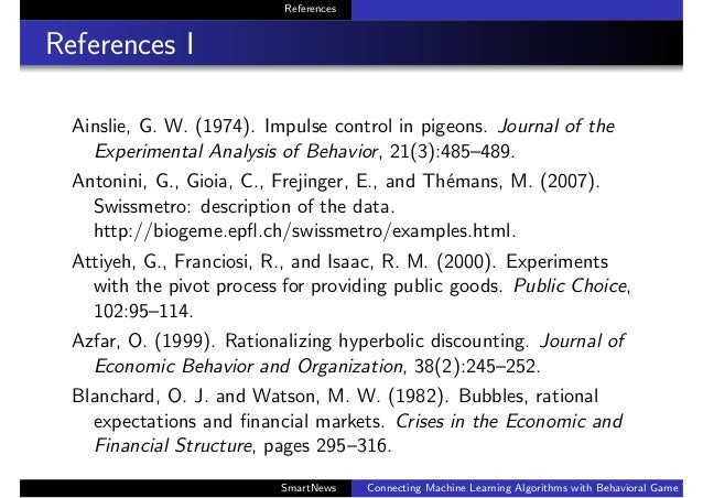 References References I Ainslie, G. W. (1974). Impulse control in pigeons. Journal of the Experimental Analysis of Behavio...