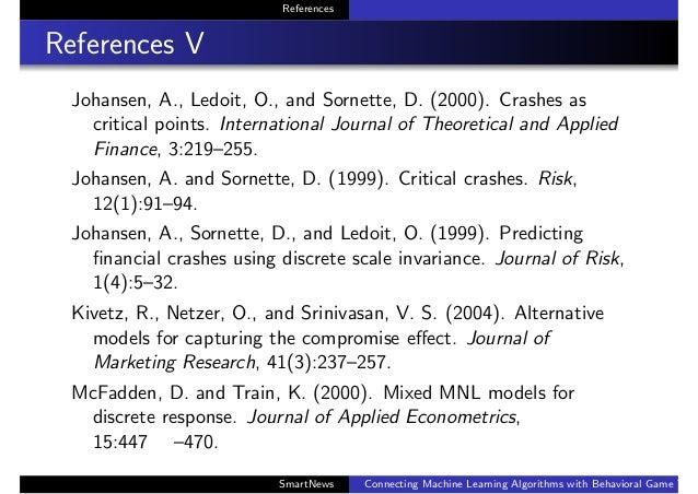 References References V Johansen, A., Ledoit, O., and Sornette, D. (2000). Crashes as critical points. International Journ...