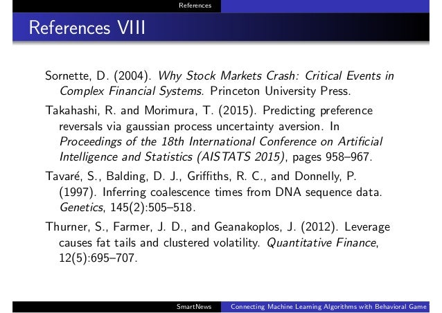 References References VIII Sornette, D. (2004). Why Stock Markets Crash: Critical Events in Complex Financial Systems. Pri...