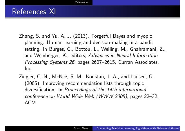 References References XI Zhang, S. and Yu, A. J. (2013). Forgetful Bayes and myopic planning: Human learning and decision-...