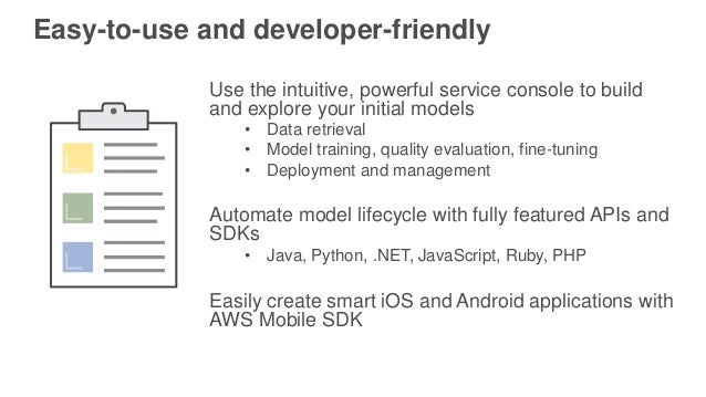 Easy-to-use and developer-friendly Use the intuitive, powerful service console to build and explore your initial models • ...