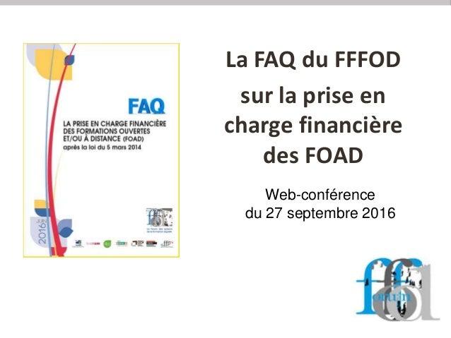 La FAQ du FFFOD sur la prise en charge financière des FOAD Web-conférence du 27 septembre 2016