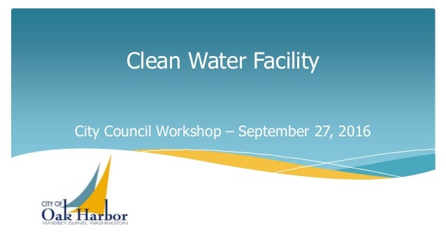 Clean Water Facility City Council Workshop – September 27, 2016