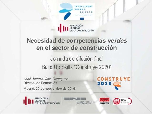 """Necesidad de competencias verdes en el sector de construcción Jornada de difusión final Build Up Skills """"Construye 2020"""" J..."""