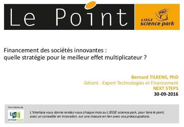 © 2014 Deloitte Fiduciaire Financement des sociétés innovantes : quelle stratégie pour le meilleur effet multiplicateur ? ...