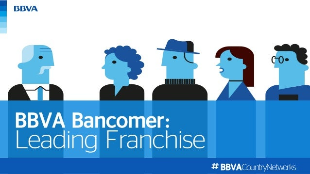 BBVACountryNetworks Leading Franchise BBVA Bancomer
