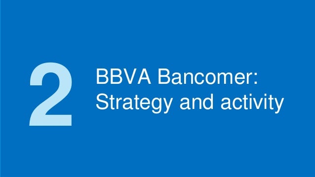 8 BBVA Bancomer Strategy And Activity 2