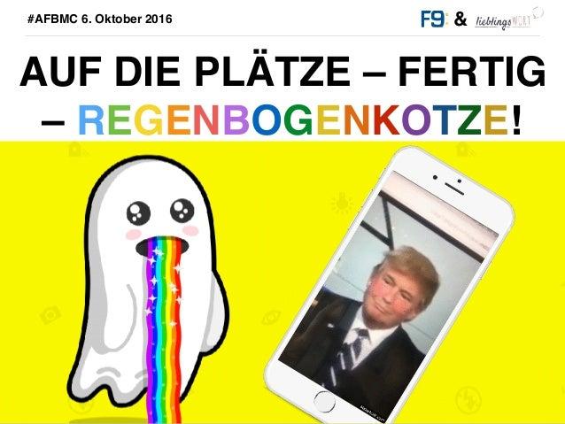 &#AFBMC 6. Oktober 2016 AUF DIE PLÄTZE – FERTIG – REGENBOGENKOTZE!
