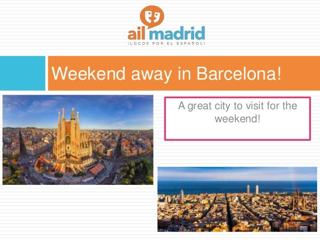 Weekend away in Barcelona! A great city to visit for the weekend!