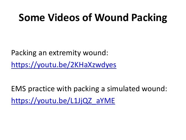 evidence based practice on wound packing Based practice centers designated by the us agency for healthcare  for  prehos- pital personnel include proper wound packing and.