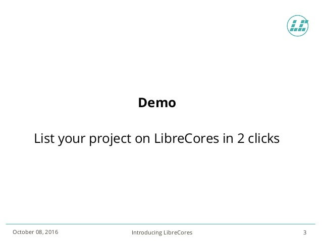 Presenting the new LibreCores site at ORCONF 2016 in Bologna Slide 3