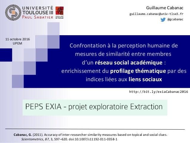 Confrontation à la perception humaine de mesures de similarité entre membres d'un réseau social académique : enrichissemen...
