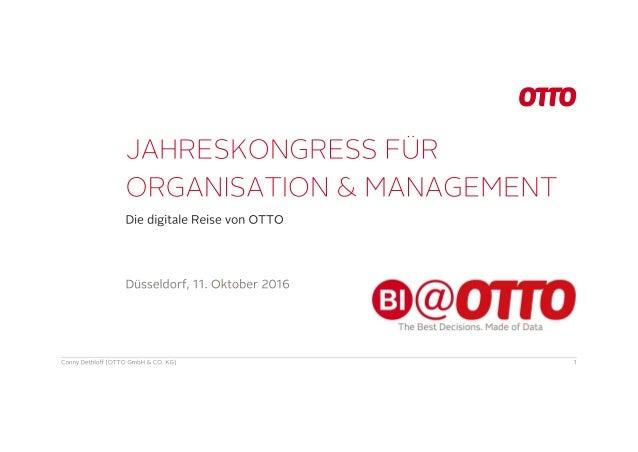  Conny Dethloff  Otto GmbH & Co KG  Bereichsleiter OTTO Business Intelligence  17 Jahre praktische Erfahrung im Thema ...