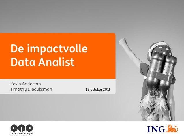 De impactvolle Data Analist Kevin Anderson Timothy Dieduksman 12 oktober 2016