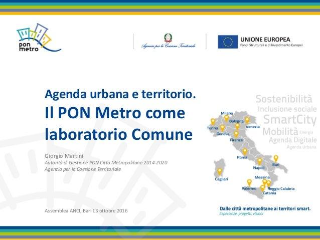 GiorgioMartini|AutoritàdiGestionePONCittàMetropolitane2014-20201 AssembleaANCI|Bari– 13ottobre2016 Assembl...