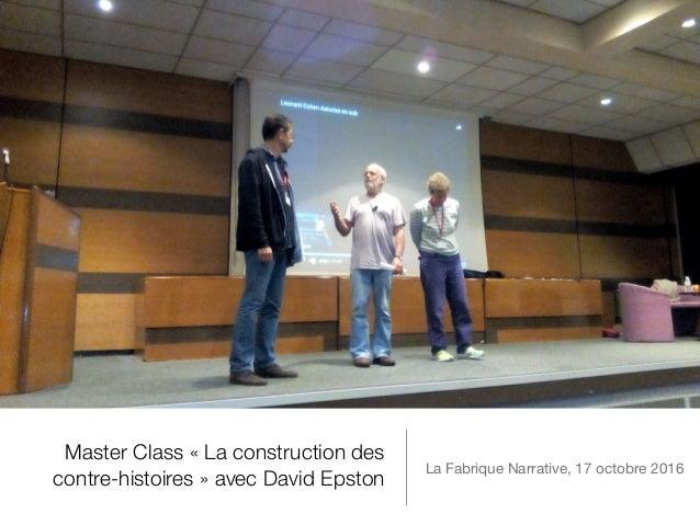 Master Class «La construction des contre-histoires» avec David Epston La Fabrique Narrative, 17 octobre 2016