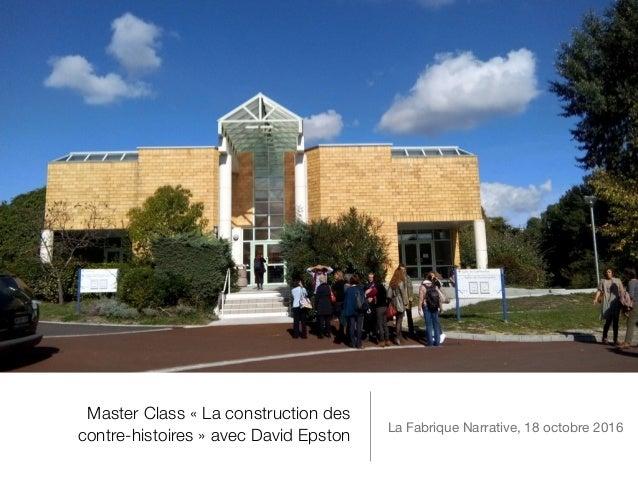 Master Class «La construction des contre-histoires» avec David Epston La Fabrique Narrative, 18 octobre 2016