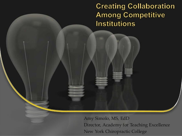 Amy Simolo, MS, EdD Director, Academy for Teaching Excellence New York Chiropractic College