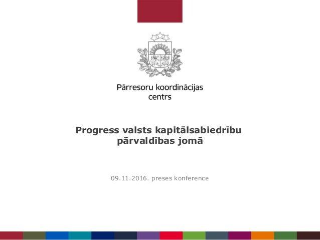 Progress valsts kapitālsabiedrību pārvaldības jomā 09.11.2016. preses konference