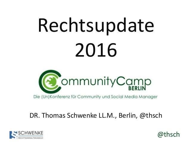 @thsch Rechtsupdate 2016 DR. Thomas Schwenke LL.M., Berlin, @thsch