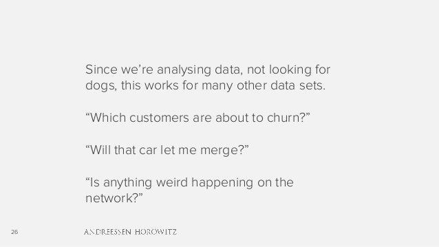 """26 Since we're analysing data, not looking for dogs, this works for many other data sets. """"Which customers are about to ch..."""