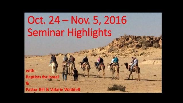 Oct. 24 – Nov. 5, 2016 Seminar Highlights with Baptists for Israel & Pastor Bill & Valarie Waddell