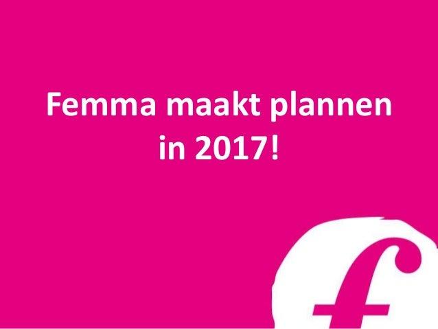 Femma maakt plannen in 2017!