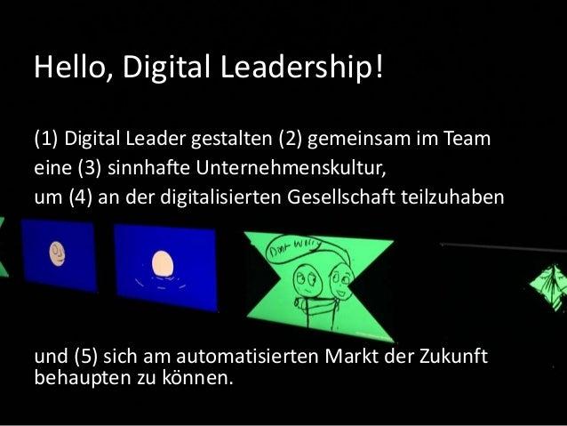 Hello, Digital Leadership! (1) Digital Leader gestalten (2) gemeinsam im Team eine (3) sinnhafte Unternehmenskultur, um (4...