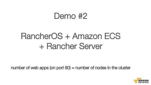 "Demo #2"" "" RancherOS + Amazon ECS "" + Rancher Server"" "" number of web apps (on port 80) = number of nodes in the cluster """