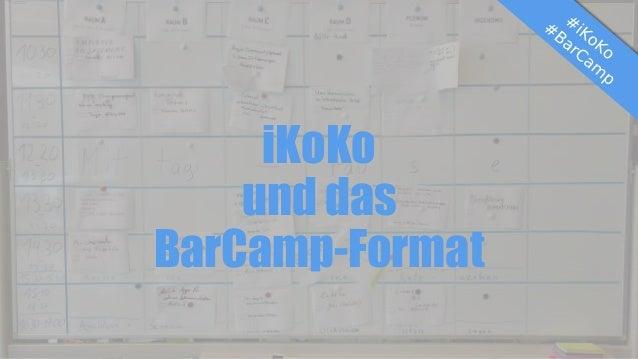 iKoKo und das BarCamp-Format