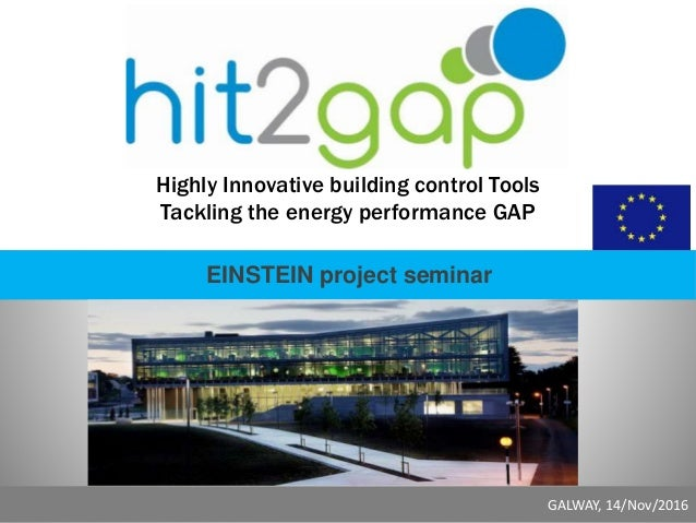 HIT2GAP Date, Location, Month of the Project GM # WP # Highly Innovative building control Tools Tackling the energy perfor...