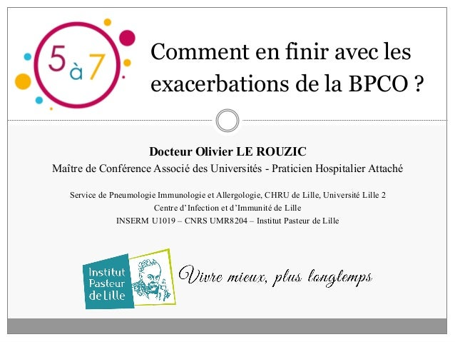 Docteur Olivier LE ROUZIC Maître de Conférence Associé des Universités - Praticien Hospitalier Attaché Service de Pneumolo...