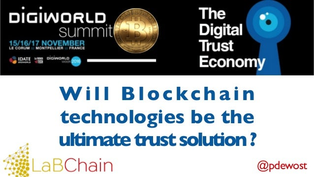 @pdewost Will Blockcha in technologies be the ultimatetrustsolution?