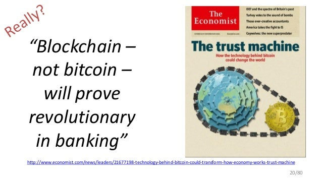 """""""Blockchain – not bitcoin – will prove revolutionary in banking"""" http://www.economist.com/news/leaders/21677198-technology..."""
