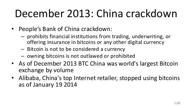 December 2013: China crackdown • People's Bank of China crackdown: – prohibits financial institutions from trading, underw...