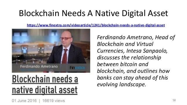 Blockchain Needs A Native Digital Asset https://www.finextra.com/videoarticle/1241/blockchain-needs-a-native-digital-asset...