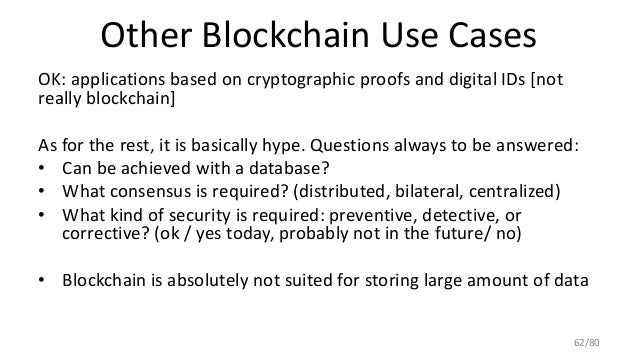 Other Blockchain Use Cases OK: applications based on cryptographic proofs and digital IDs [not really blockchain] As for t...