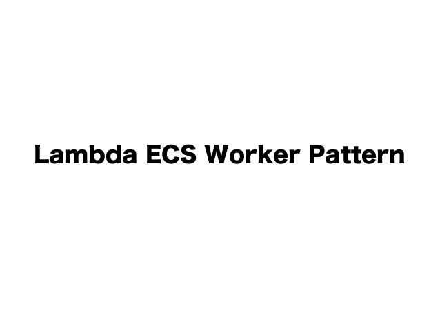 Lambda ECS Worker Pattern